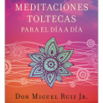 MEDITACIONES TOLTECAS PARA EL DIA A DIA | Living a Life of Awareness‏