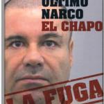 EL ÚLTIMO NARCO, EL CHAPO. LA FUGA