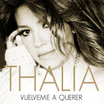 """""""Vuélveme A Querer"""" Lo Nuevo De Thalía"""