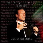 Esto Es Lo Nuevo De Julio Iglesias #MÉXICO & AMIGOS