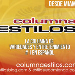 Columna Estilos Recibe Nominación A Los INSJ Miami Media Award