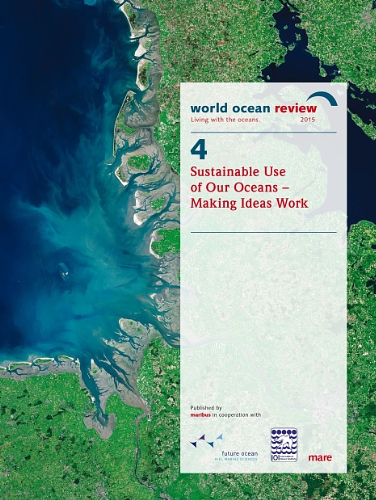 World Ocean Review 4 - Sustainable Use of Our Oceans - Making Ideas Work (PRNewsFoto/maribus gGmbH)